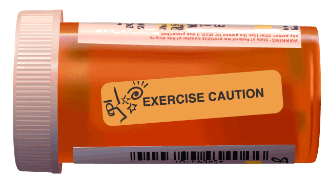 Prescription bottle with warning label, Exercise Caution